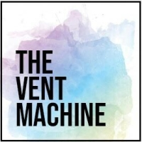 Welcome to The Vent Machine